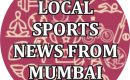 Mumbai Sports Updates